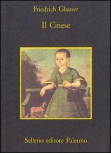 Foto Cover di Il cinese, Libro di Friedrich Glauser, edito da Sellerio Editore Palermo