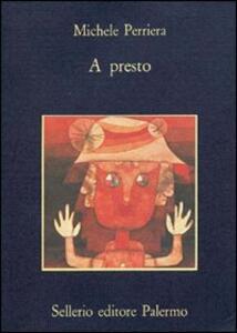 A presto - Michele Perriera - copertina