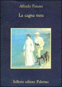 Foto Cover di La cagna nera, Libro di Alfredo Panzini, edito da Sellerio Editore Palermo