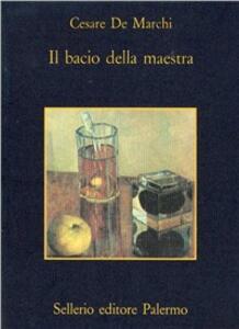 Il bacio della maestra - Cesare De Marchi - copertina