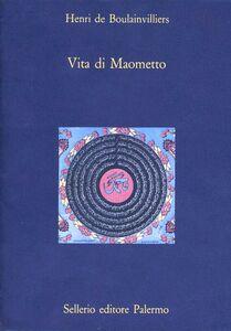 Foto Cover di Vita di Maometto, Libro di Henri de Boulainvilliers, edito da Sellerio Editore Palermo