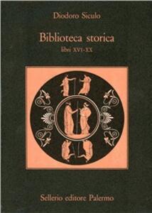 Biblioteca storica. Libri XVI-XX