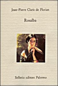 Libro Rosalba. Novella siciliana Jean-Pierre Claris de Florian