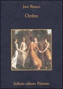 Foto Cover di Ombre, Libro di José Bianco, edito da Sellerio Editore Palermo