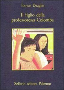 Libro Il figlio della professoressa Colomba Enrico Deaglio