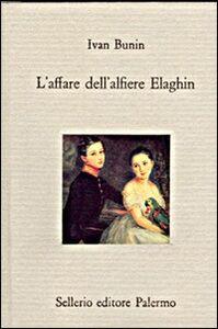 Foto Cover di L' affare dell'alfiere Elaghin, Libro di Ivan A. Bunin, edito da Sellerio Editore Palermo
