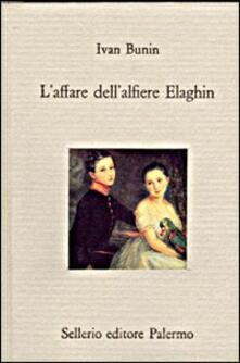 L' affare dell'alfiere Elaghin - Ivan A. Bunin - copertina
