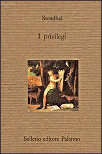 Foto Cover di I privilegi, Libro di Stendhal, edito da Sellerio Editore Palermo