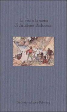 La vita e la storia di Ariadeno Barbarossa.pdf