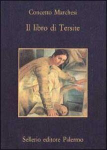 Libro Il libro di Tersite Concetto Marchesi