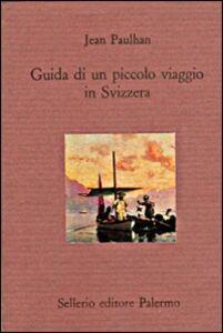 Foto Cover di Guida di un piccolo viaggio in Svizzera, Libro di Jean Paulhan, edito da Sellerio Editore Palermo