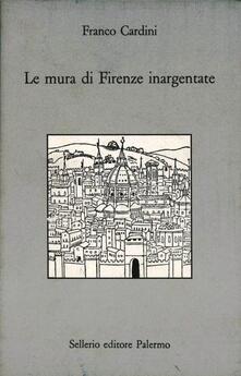 Atomicabionda-ilfilm.it Le mura di Firenze inargentate. Letture fiorentine Image