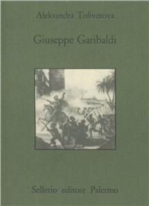 Foto Cover di Giuseppe Garibaldi, Libro di Aleksandra Toliverova, edito da Sellerio Editore Palermo