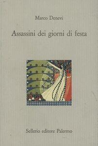 Foto Cover di Assassini dei giorni di festa, Libro di Marco Denevi, edito da Sellerio Editore Palermo