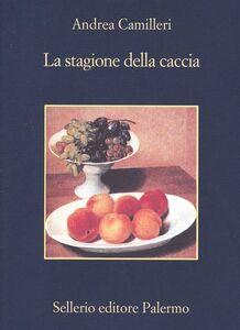 Libro La stagione della caccia Andrea Camilleri