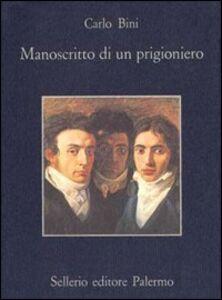Libro Manoscritto di un prigioniero e altre cose Carlo Bini