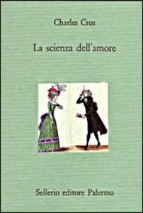 Libro La scienza dell'amore Charles Cros