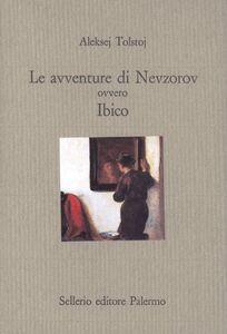 Libro Le avventure di Nevzorov ovvero Ibico Aleksej Tolstoj