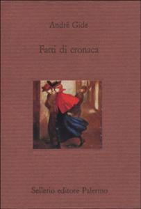 Libro Fatti di cronaca André Gide