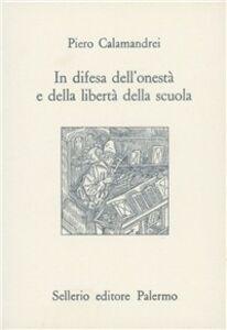 Libro In difesa dell'onestà e della libertà della scuola Piero Calamandrei