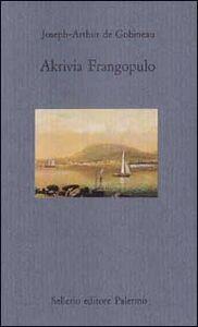 Foto Cover di Akrivia Frangopulo, Libro di Joseph-Arthur de Gobineau, edito da Sellerio Editore Palermo