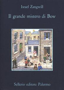 Il grande mistero di Bow - Israel Zangwill - copertina