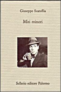 Miti minori - Giuseppe Scaraffia - 2