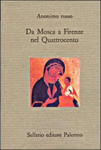 Libro Da Mosca a Firenze nel Quattrocento Anonimo russo
