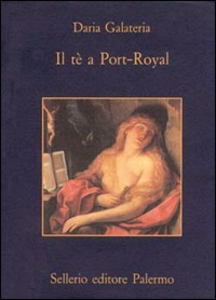 Libro Il tè a Port-Royal Daria Galateria