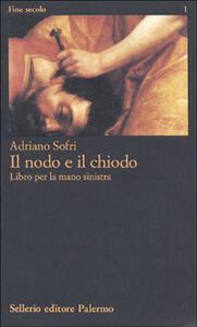 Il nodo e il chiodo - Adriano Sofri - copertina