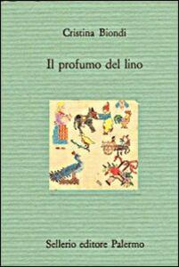 Libro Il profumo del lino Cristina Biondi