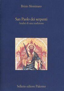 Foto Cover di San Paolo dei serpenti. Analisi di una tradizione, Libro di Brizio Montinaro, edito da Sellerio Editore Palermo