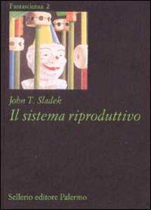 Libro Il sistema riproduttivo John T. Sladek