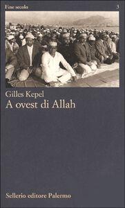 Libro A ovest di Allah Gilles Kepel