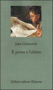 Il primo e l'ultimo - John Galsworthy - copertina