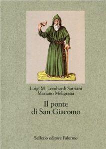 Libro Il ponte di San Giacomo Luigi M. Lombardi Satriani , Mariano Meligrana