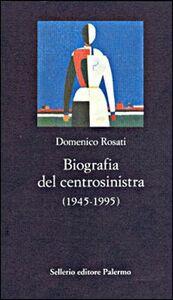 Libro Biografia del centrosinistra (1945-1995) Domenico Rosati