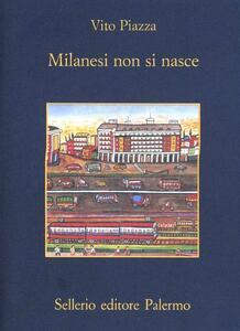 Milanesi non si nasce - Vito Piazza - copertina
