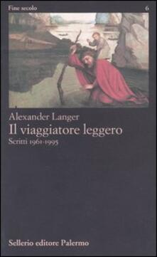Listadelpopolo.it Il viaggiatore leggero. Scritti (1961-1995) Image