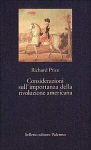 Foto Cover di Considerazioni sull'importanza della rivoluzione americana, Libro di Richard Price, edito da Sellerio Editore Palermo