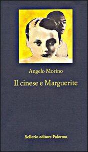 Foto Cover di Il cinese e Marguerite, Libro di Angelo Morino, edito da Sellerio Editore Palermo