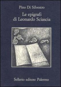 Le epigrafi di Leonardo Sciascia - Pino Di Silvestro - copertina