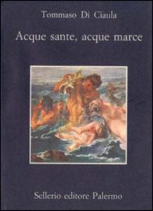 Libro Acque sante, acque marce Tommaso Di Ciaula