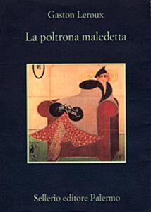 Foto Cover di La poltrona maledetta, Libro di Gaston Leroux, edito da Sellerio Editore Palermo