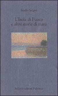 L' L' isola di fuoco e altre storie di mare - Salgari Emilio - wuz.it