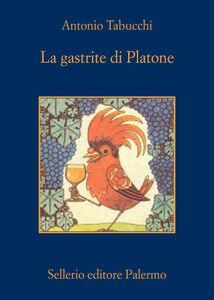 Libro La gastrite di Platone Antonio Tabucchi