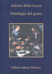 Libro Fisiologia del gusto Jean-Anthelme Brillat Savarin