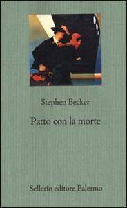 Foto Cover di Patto con la morte, Libro di Stephen Becker, edito da Sellerio Editore Palermo
