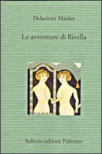 Libro Le avventure di Rivella Mary Manley Delarivier