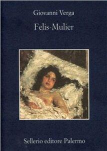 Libro Felis-mulier Giovanni Verga